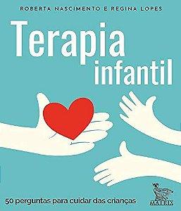 Terapia Infantil - 50 Perguntas Para Cuidar das Criancas