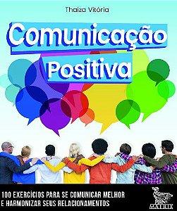 Comunicacao Positiva - 100 Cartas Para Se Comunicar Melhor e Harmonizar