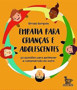 Empatia Para Criancas e Adolescentes - 50 Questoes Para Aprimorar a Compreensa