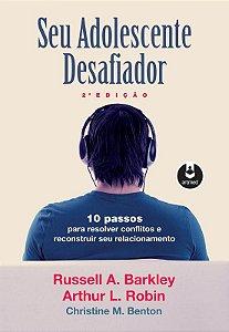 Seu Adolescente Desafiador - 2 Ed.