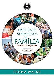 Processos Normativos da Familia - Diversidade e Complexidade - 4 Ed.