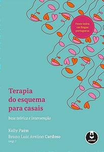 Terapia de Esquema Para Casais - Base Teorica e Intervencao