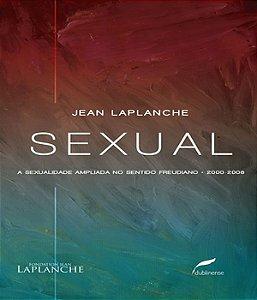 Sexual - a Sexualidade Ampliada No Sentido Freudiano 2000-2006