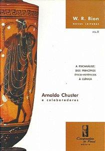 W R Bion Novas Leituras  V0l Ii (a Psicanalise: dos Principios Etico- Esteticos a Clinica