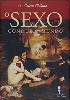Sexo Conduz o Mundo, O