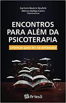 Encontros Para Além da Psicoterapia - Crônicas Para Ler Na Antessala