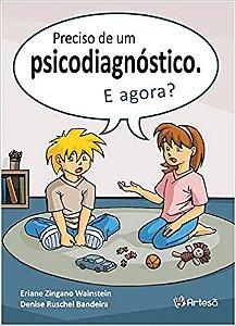 Preciso de Um Psicodiagnostico. e Agora?