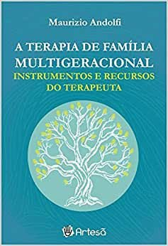 Terapia Familiar Multigeracional- Instrumentos e Recursos do Terapeuta
