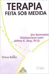 Terapia Feita Sob Medida - Um Seminario Ericksoniano Com Jeffrey K. Zeig