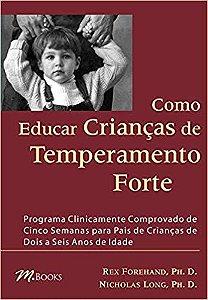 Como Educar Criancas de Temperamento Forte