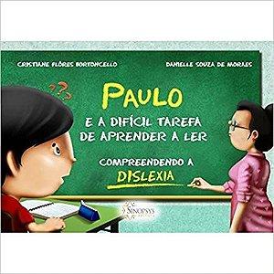 Paulo e a Dificil Tarefa de Aprender a Ler - Compreendendo a Dislexia