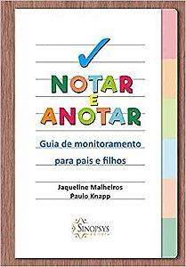 Notar e Anotar - Guia de Monitoramento Para Pais e Filhos