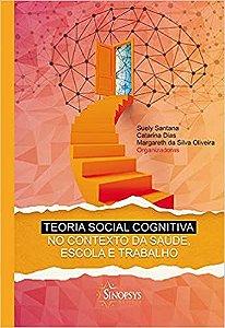 Teoria Social Cognitiva no Contexto da Saúde, Escola e Trabalho