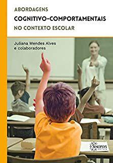 Abordagens Cognitivo Comportamental No Contexto Escolar