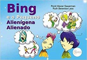 Bing e o Pequeno Alienigena Alienado