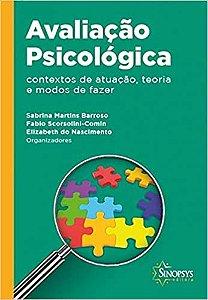 Avaliação Psicológica - Contextos de Atuação, Teoria e Modos de Fazer