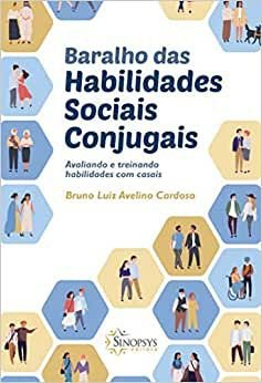 Baralho das Habilidades Sociais Conjugais: Avaliando e Treinando Habilidades Com Casais