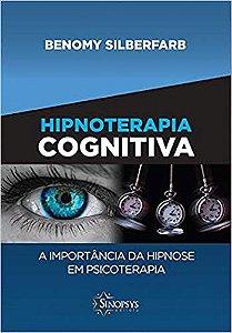 Hipnoterapia  Cognitiva - a Importancia da Hipnose Em Psicoterapia