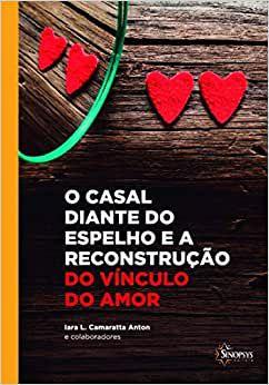 Casal Diante do Espelho e a Reconstrucao do Vinculo do Amor, O