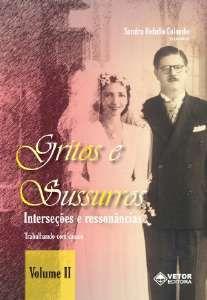 Gritos e Sussuros Intersecoes e Ressonancias - Volume I