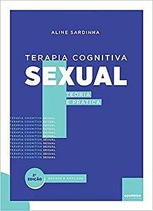 Terapia Cognitiva Sexual - Teoria e Pratica   2 Ed. Revista e Ampliada