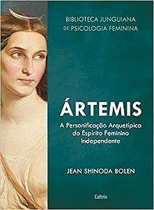 Artemis: a Personificacao Arquetipica do Espirito Feminino Independente