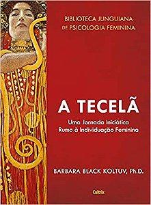 A Tecelã - Uma Jornada Iniciática Ruamo a Individuação Feminina