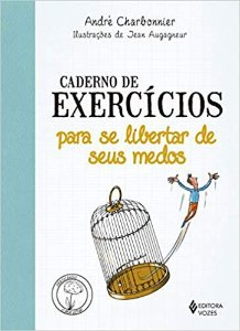 Caderno de Exercicios Para Se Libertar de Seus Medos
