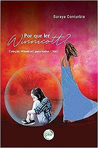Por Que Ler Winnicott? Colecao Winnicott Para Todos Vol. 1