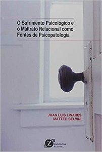 Sofrimento Psicologico e o Maltrato Relacional Como Fontes de Psicopatologia, O