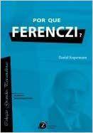Por Que Ferenczi ?