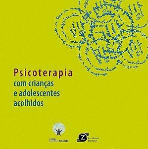 Psicoterapia Com Criancas e Adolecentes Acolhidos