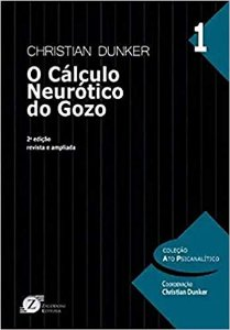 O Calculo Neurotico do Gozo - 2ª Ed. Revista e Ampliada
