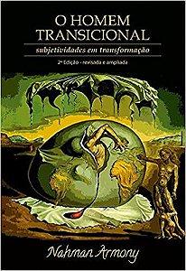 O Homem Transicional - Subjetividades Em Tranformacao  2 Ed. Revista