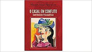 Casal Em Conflito, o - Contribuicoes Psicanaliticas