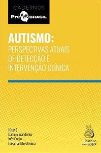 Autismo: Perspectivas Atuais de Detecção e Intervenção Clínica