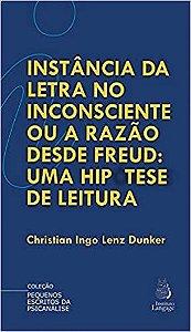 Instancia da Letra No Inconsciente Ou a Razao Desde Freud - Uma Hipotese