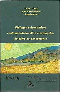 Dialogos Psicanaliticos Contemporaneos Bion e Laplanche