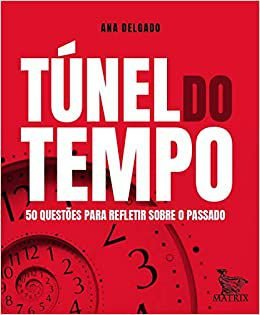 Tunel do Tempo - 50 Questoes Para Refletir Sobre o Passado