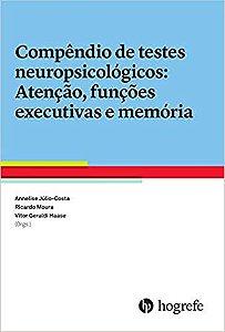 Compendio de Testes Neuropsicológicos - Atenção, Funções Executivas e Memória