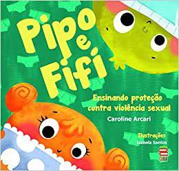 Pipo e Fifi - Prevencao de Violencia Sexual Na Infancia
