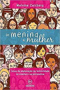 De Menina a Mulher: Cenas da Elaboração da Feminilidade No Cinema e Na Psicanálise
