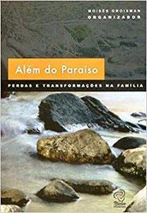 Alem do Paraiso: Perdas e Transforamcoes Na Familia