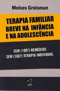 Terapia Familiar Breve Na Infancia e Na Adolescencia