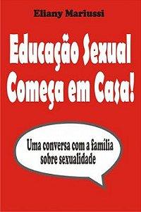 Educacao Sexual Comeca Em Casa