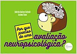Por Que Preciso de Uma Avaliacao Neuropsicologica?