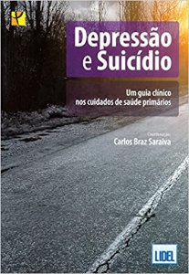 Depressão e Suicídio - Um Guia Clínico Nos Cuidados de Saúde Primários
