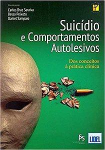 Suicidio e Comportamentos Autolesivos - dos Conceitos a Pratica Clinica