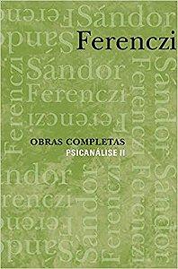 Sándor Ferenczi - Psicanálise II
