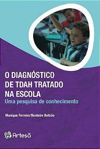 O Diagnóstico de TDAH Tratado na Escola